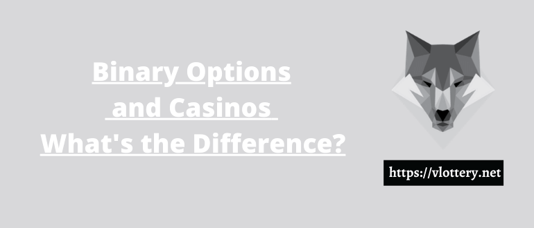 Binary Options and Casinos - What's the Difference?