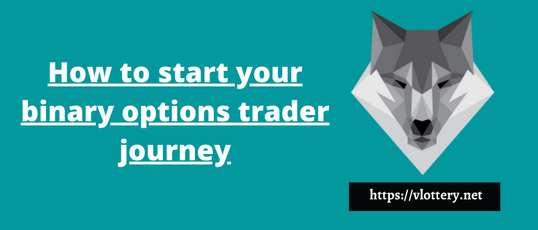 How to start your binary options trader journey